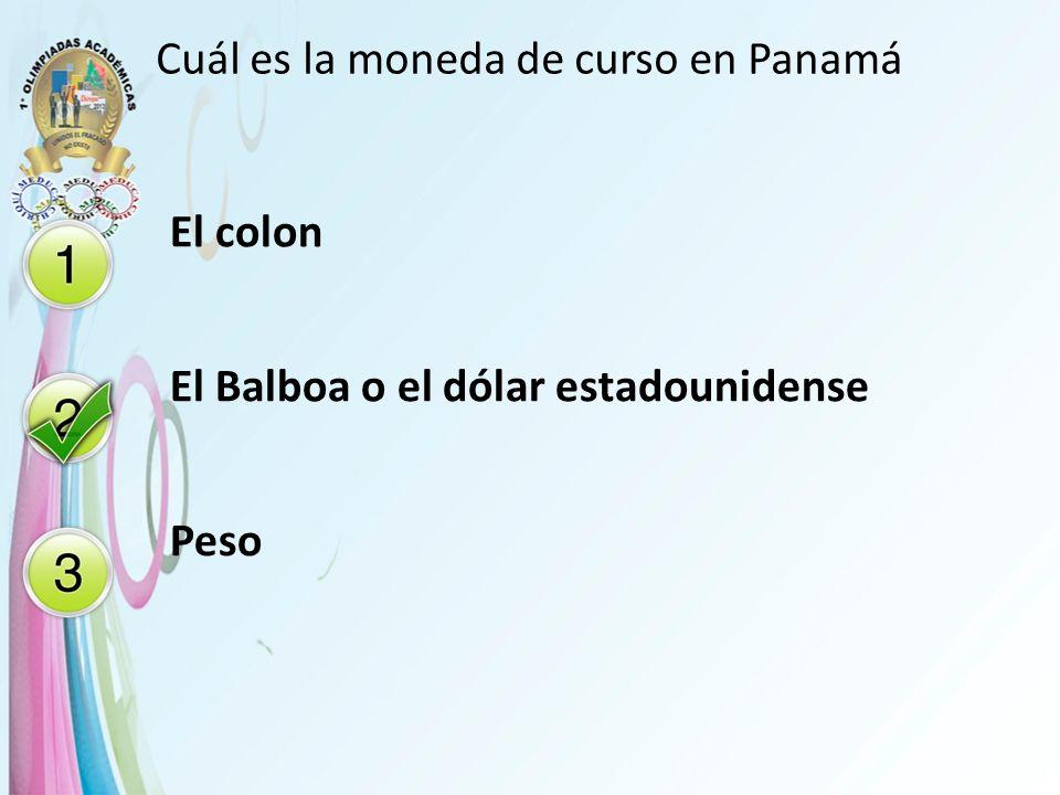 Cuál es la moneda de curso en Panamá El colon El Balboa o el dólar estadounidense Peso