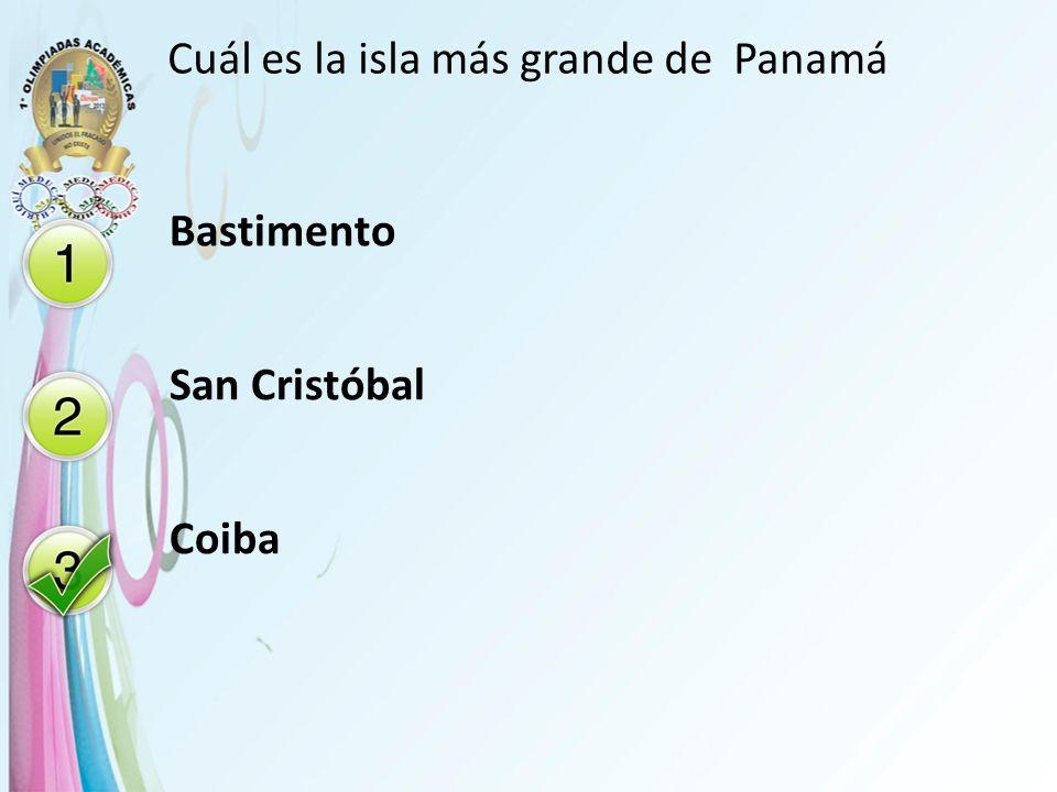 Cuál es la isla más grande de Panamá Bastimento San Cristóbal Coiba