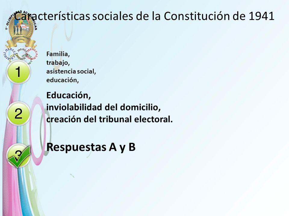 Características sociales de la Constitución de 1941 Familia, trabajo, asistencia social, educación, Educación, inviolabilidad del domicilio, creación
