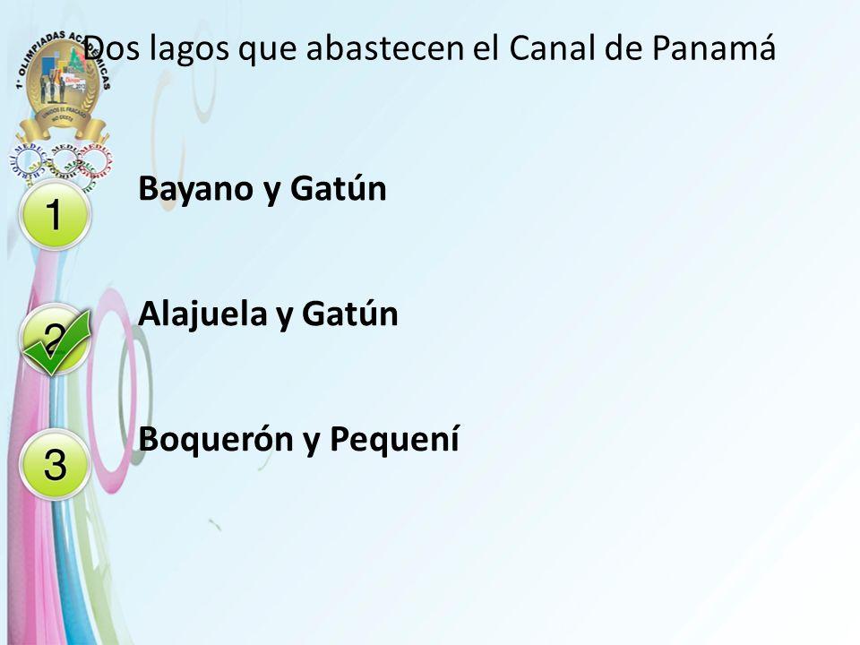 Dos lagos que abastecen el Canal de Panamá Bayano y Gatún Alajuela y Gatún Boquerón y Pequení