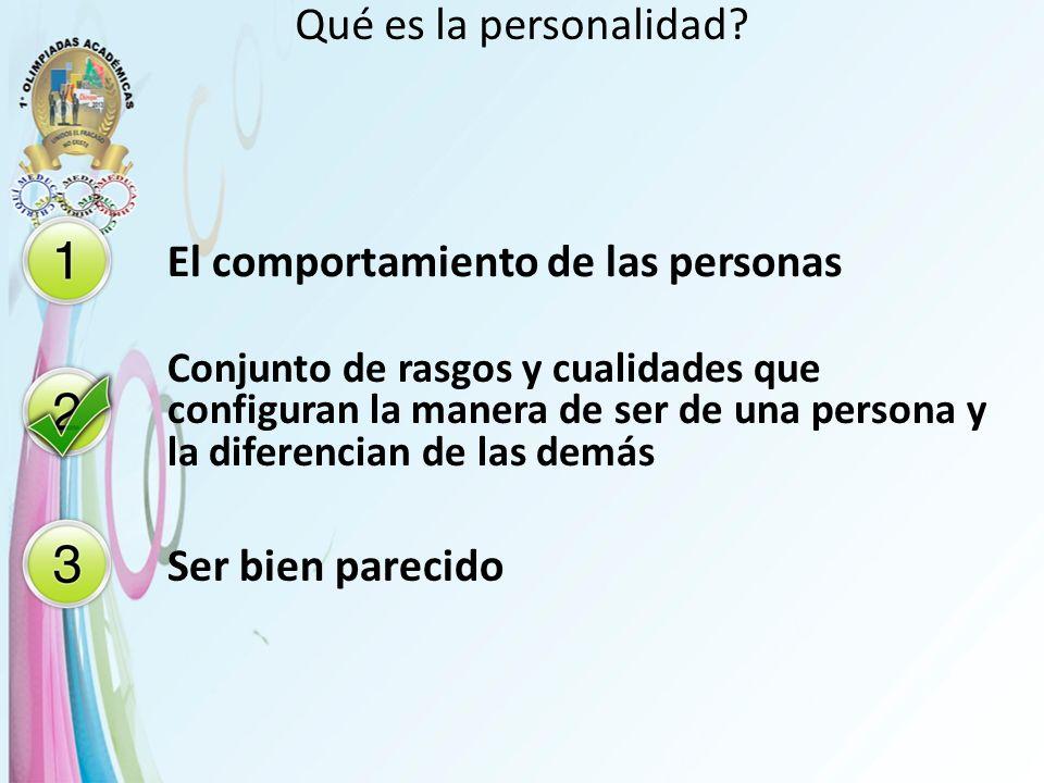 Qué es la personalidad? El comportamiento de las personas Conjunto de rasgos y cualidades que configuran la manera de ser de una persona y la diferenc