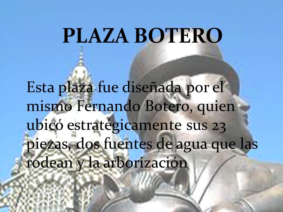 Esta plaza fue diseñada por el mismo Fernando Botero, quien ubicó estratégicamente sus 23 piezas, dos fuentes de agua que las rodean y la arborización