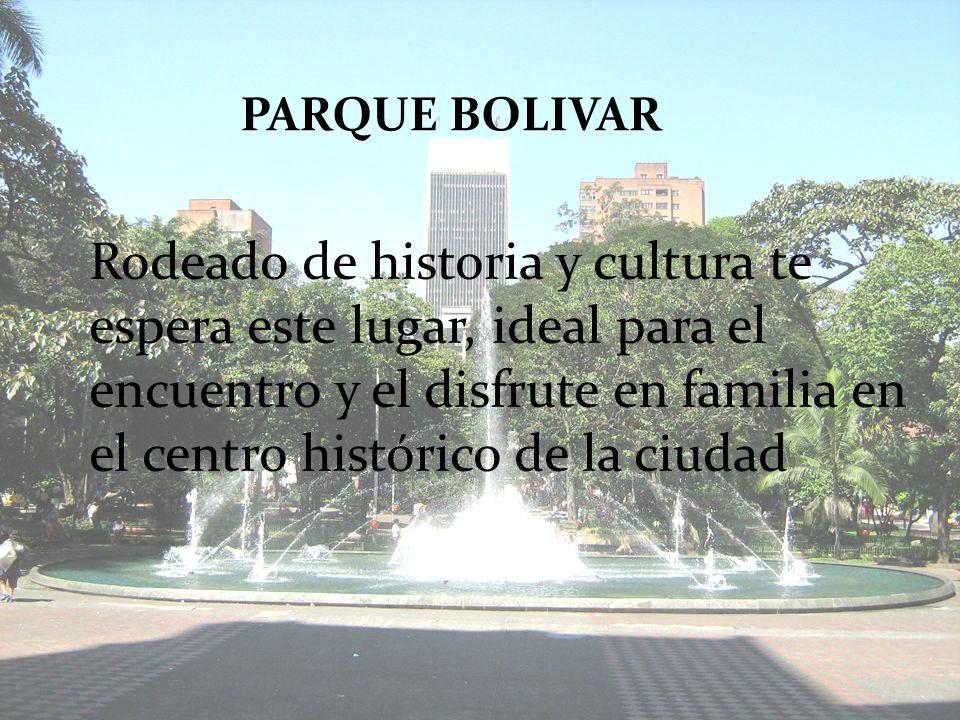 Rodeado de historia y cultura te espera este lugar, ideal para el encuentro y el disfrute en familia en el centro histórico de la ciudad PARQUE BOLIVA