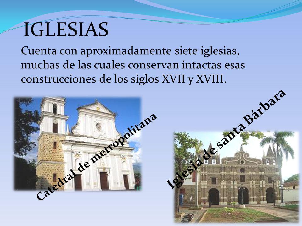 Cuenta con aproximadamente siete iglesias, muchas de las cuales conservan intactas esas construcciones de los siglos XVII y XVIII. IGLESIAS Catedral d