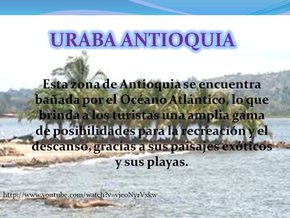 Esta zona de Antioquia se encuentra bañada por el Océano Atlántico, lo que brinda a los turistas una amplia gama de posibilidades para la recreación y