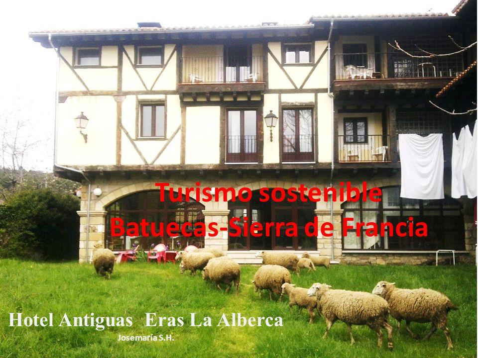 Turismo sostenible Batuecas-Sierra de Francia Hotel Antiguas Eras La Alberca Josemaría S.H.