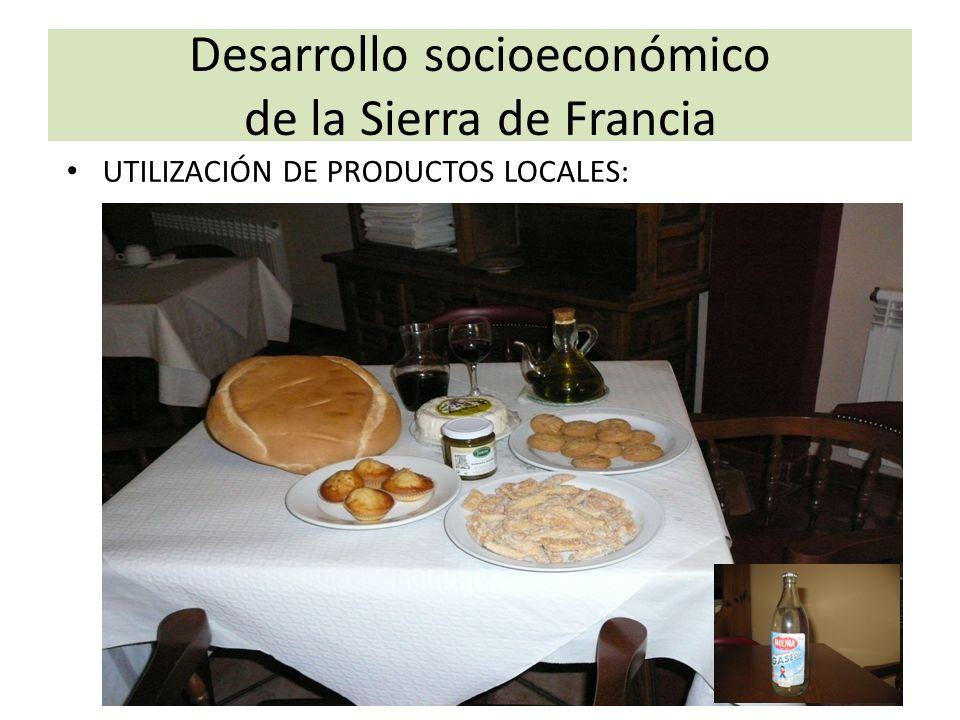 Desarrollo socioeconómico de la Sierra de Francia UTILIZACIÓN DE PRODUCTOS LOCALES: