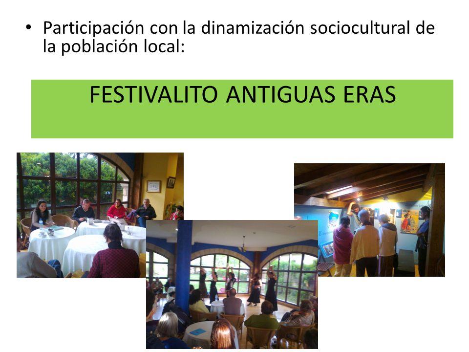 FESTIVALITO ANTIGUAS ERAS Participación con la dinamización sociocultural de la población local: