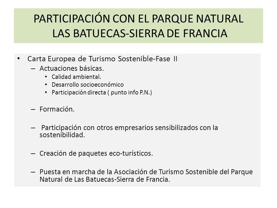 PARTICIPACIÓN CON EL PARQUE NATURAL LAS BATUECAS-SIERRA DE FRANCIA Carta Europea de Turismo Sostenible-Fase II – Actuaciones básicas.