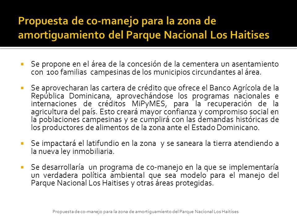 Se propone en el área de la concesión de la cementera un asentamiento con 100 familias campesinas de los municipios circundantes al área. Se aprovecha