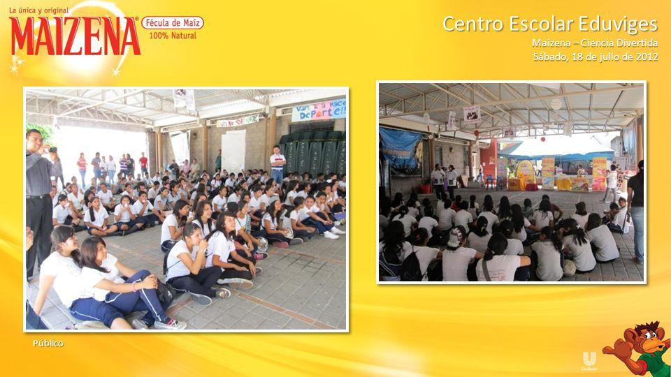 Público Centro Escolar Eduviges Maizena – Ciencia Divertida Sábado, 18 de julio de 2012