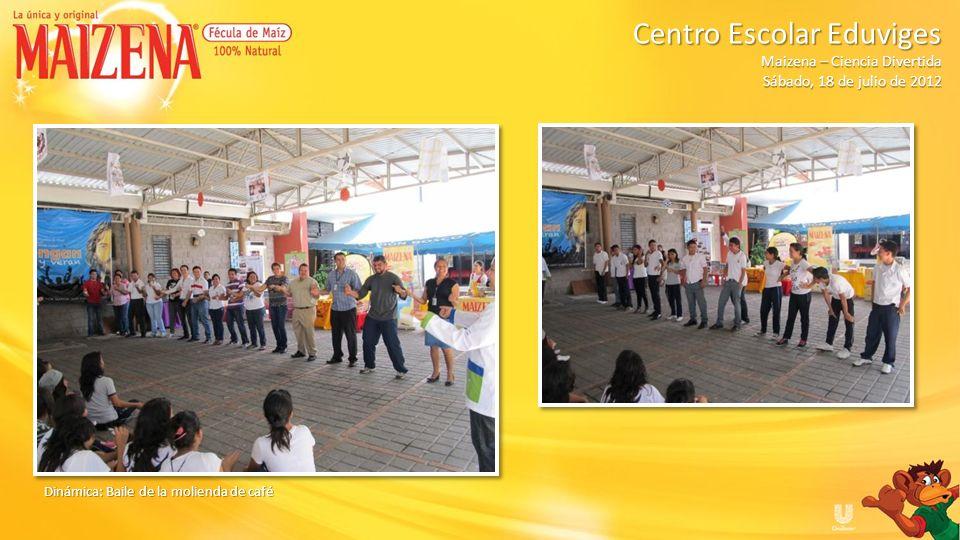 Dinámica: Baile de la molienda de café Centro Escolar Eduviges Maizena – Ciencia Divertida Sábado, 18 de julio de 2012