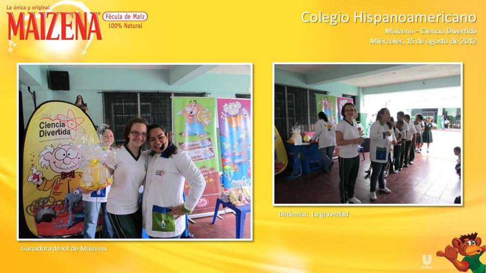 Ganadora de kit de Maizena Dinámica: La gravedad Colegio Hispanoamericano Colegio Hispanoamericano Maizena – Ciencia Divertida Miércoles, 15 de agosto