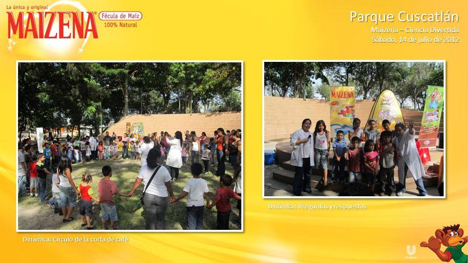 Presentación de los productos Maizena Dinámica: Carreras de sacos Parque Cuscatlán Parque Cuscatlán Maizena – Ciencia Divertida Sábado, 14 de julio de 2012