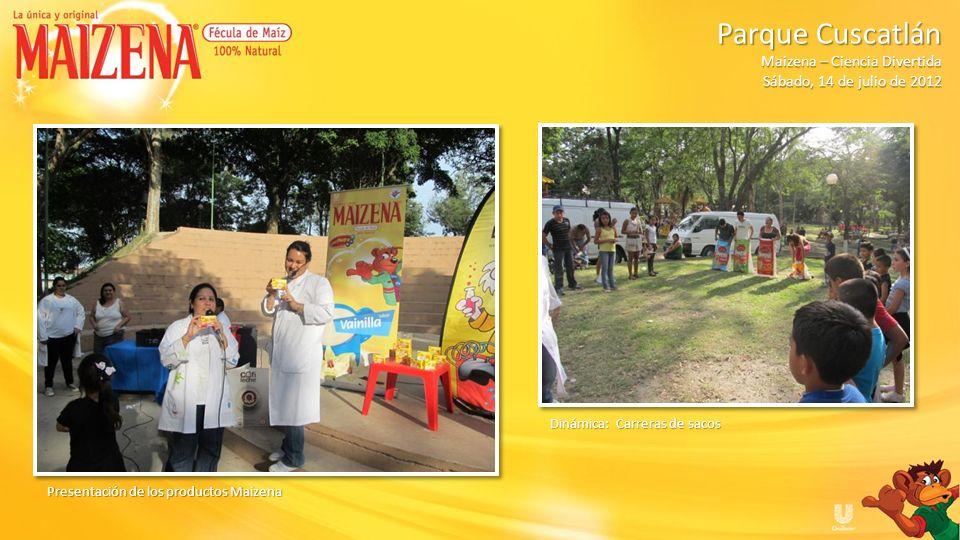 Presentación de los productos Maizena Dinámica: Carreras de sacos Parque Cuscatlán Parque Cuscatlán Maizena – Ciencia Divertida Sábado, 14 de julio de