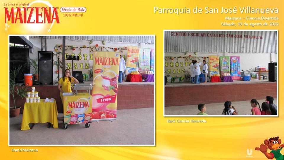 Público Parroquia de San José Villanueva Parroquia de San José Villanueva Maizena – Ciencia Divertida Sábado, 19 de agosto de 2012