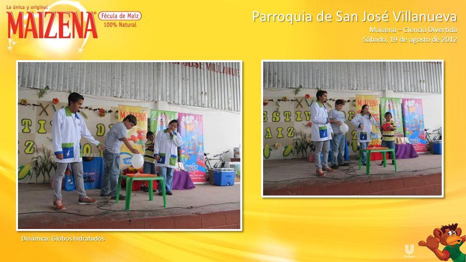 Dinámica: Circulo de la molienda de maíz Parroquia de San José Villanueva Parroquia de San José Villanueva Maizena – Ciencia Divertida Sábado, 19 de agosto de 2012