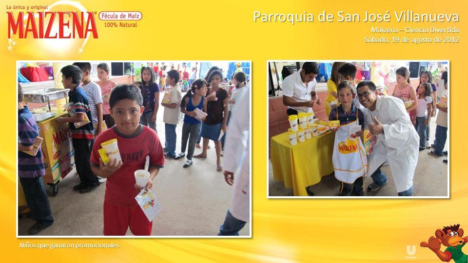 Niños que ganaron promocionales Parroquia de San José Villanueva Parroquia de San José Villanueva Maizena – Ciencia Divertida Sábado, 19 de agosto de