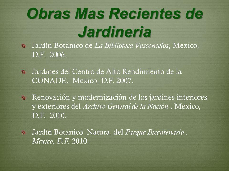 Obras Mas Recientes de Jardineria Jardín Botánico de La Biblioteca Vasconcelos, Mexico, D.F. 2006. Jardines del Centro de Alto Rendimiento de la CONAD