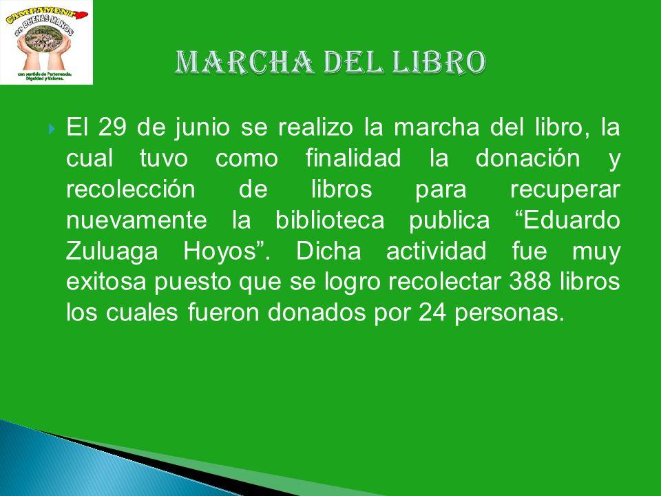 El 29 de junio se realizo la marcha del libro, la cual tuvo como finalidad la donación y recolección de libros para recuperar nuevamente la biblioteca publica Eduardo Zuluaga Hoyos.