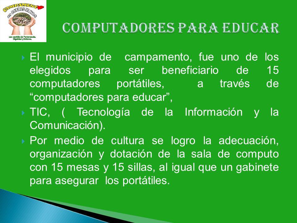 El municipio de campamento, fue uno de los elegidos para ser beneficiario de 15 computadores portátiles, a través de computadores para educar, TIC, ( Tecnología de la Información y la Comunicación).