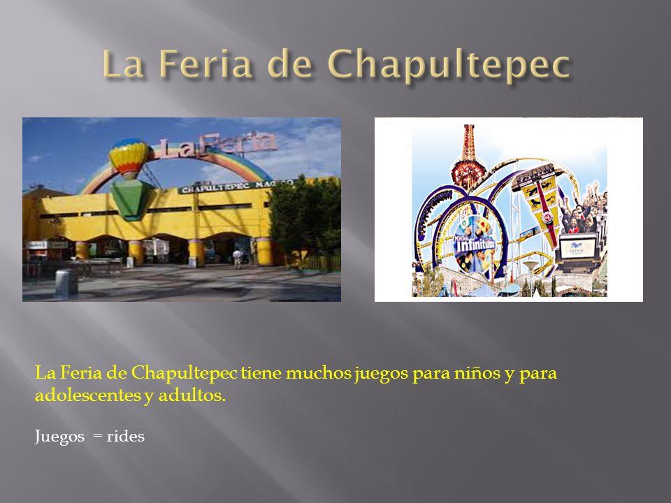 La Feria de Chapultepec tiene muchos juegos para niños y para adolescentes y adultos. Juegos = rides