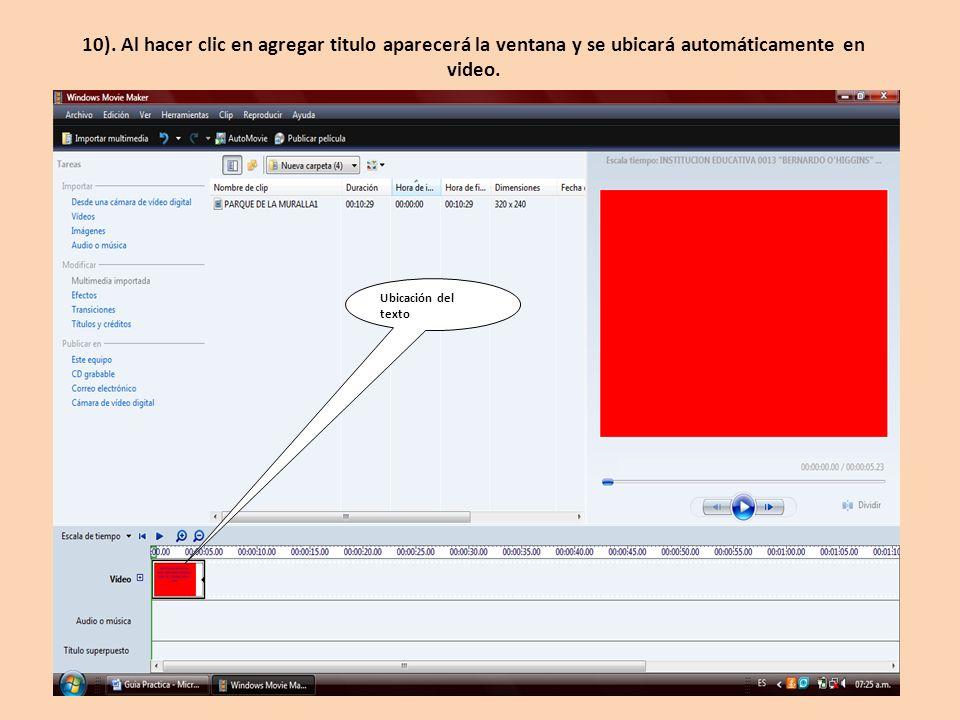 Ubicación del texto 10). Al hacer clic en agregar titulo aparecerá la ventana y se ubicará automáticamente en video.