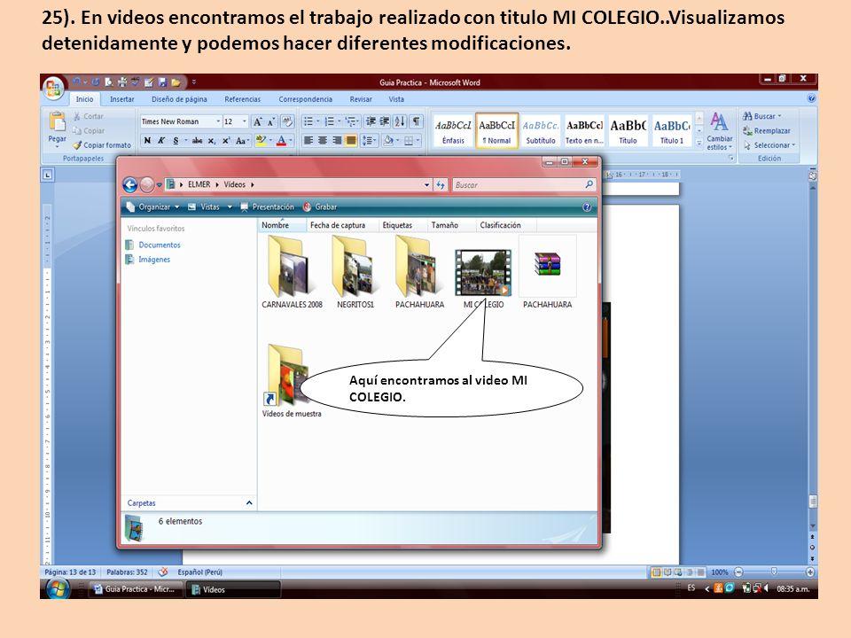 Aquí encontramos al video MI COLEGIO. 25). En videos encontramos el trabajo realizado con titulo MI COLEGIO..Visualizamos detenidamente y podemos hace