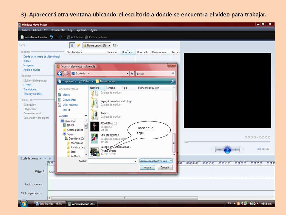 Hacer clic aquí 3). Aparecerá otra ventana ubicando el escritorio a donde se encuentra el video para trabajar.