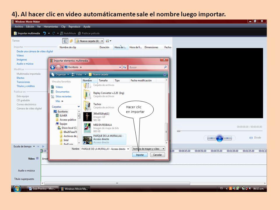 Hacer clic en importar 4). Al hacer clic en video automáticamente sale el nombre luego importar.