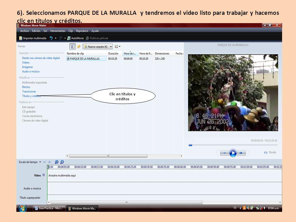 6). Seleccionamos PARQUE DE LA MURALLA y tendremos el video listo para trabajar y hacemos clic en títulos y créditos. Clic en títulos y créditos