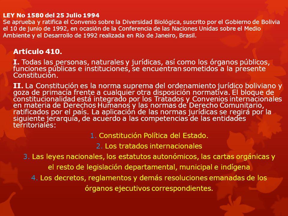 LEY No 1580 del 25 Julio 1994 Se aprueba y ratifica el Convenio sobre la Diversidad Biológica, suscrito por el Gobierno de Bolivia el 10 de junio de 1