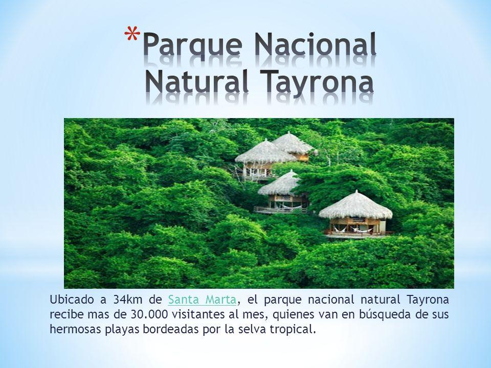 Ubicado a 34km de Santa Marta, el parque nacional natural Tayrona recibe mas de 30.000 visitantes al mes, quienes van en búsqueda de sus hermosas play