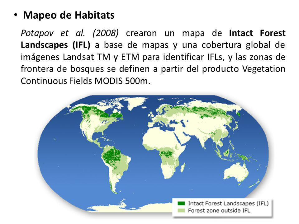 Mapeo de Habitats Potapov et al. (2008) crearon un mapa de Intact Forest Landscapes (IFL) a base de mapas y una cobertura global de imágenes Landsat T
