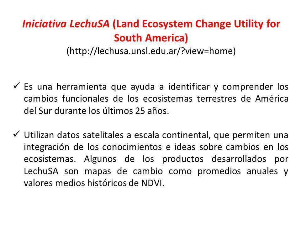 Iniciativa LechuSA (Land Ecosystem Change Utility for South America) (http://lechusa.unsl.edu.ar/?view=home) Es una herramienta que ayuda a identificar y comprender los cambios funcionales de los ecosistemas terrestres de América del Sur durante los últimos 25 años.