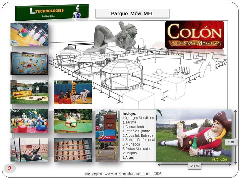 2 Parque Móvil MEL Incluye : 10 juegos Metálicos 1 Tarima 1 Cerramiento 1 Inflable Gigante 2 Arcos Inf. Entrada 1 Sonido Profesional 3 Muñecos 3 Pista