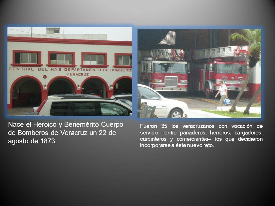 Nace el Heroico y Benemérito Cuerpo de Bomberos de Veracruz un 22 de agosto de 1873. Fueron 35 los veracruzanos con vocación de servicio –entre panade