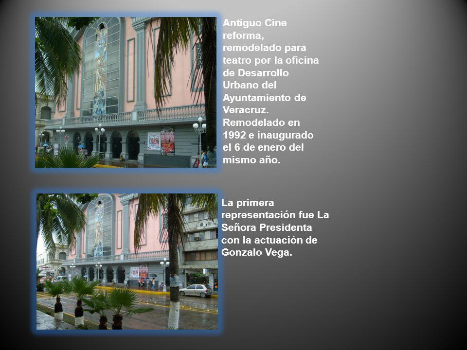 Antiguo Cine reforma, remodelado para teatro por la oficina de Desarrollo Urbano del Ayuntamiento de Veracruz. Remodelado en 1992 e inaugurado el 6 de
