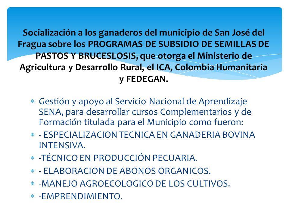 Gestión y apoyo al Servicio Nacional de Aprendizaje SENA, para desarrollar cursos Complementarios y de Formación titulada para el Municipio como fuero