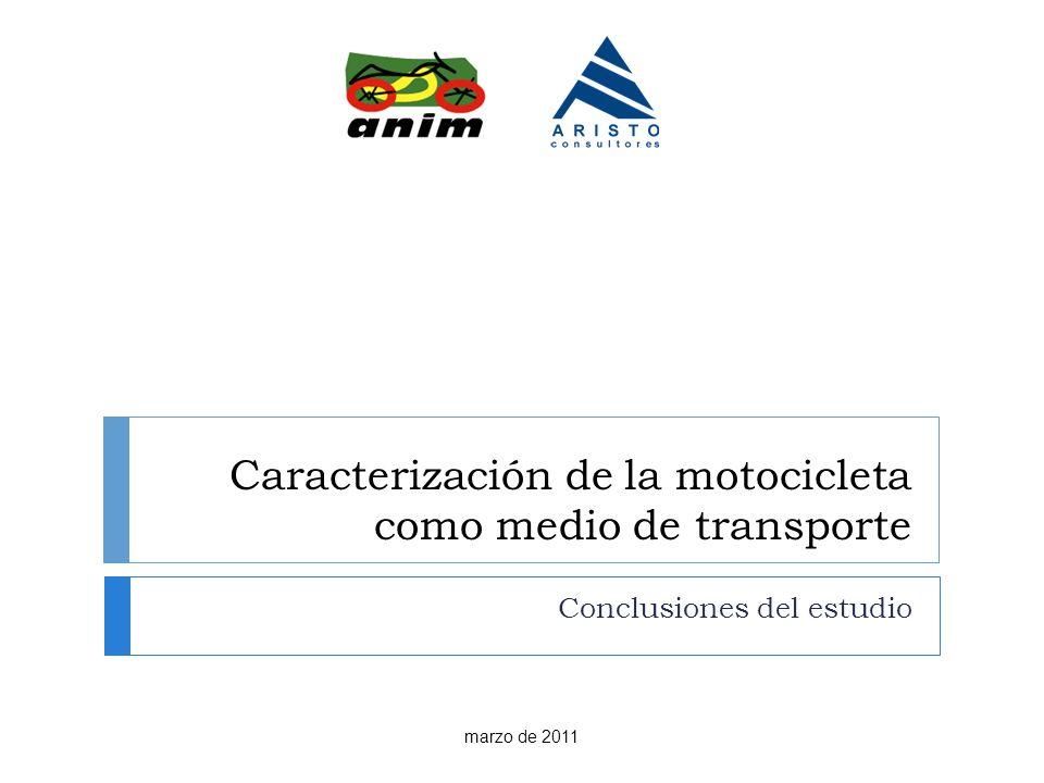 Caracterización de la motocicleta como medio de transporte Conclusiones del estudio marzo de 2011