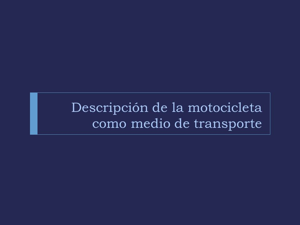 Descripción de la motocicleta como medio de transporte