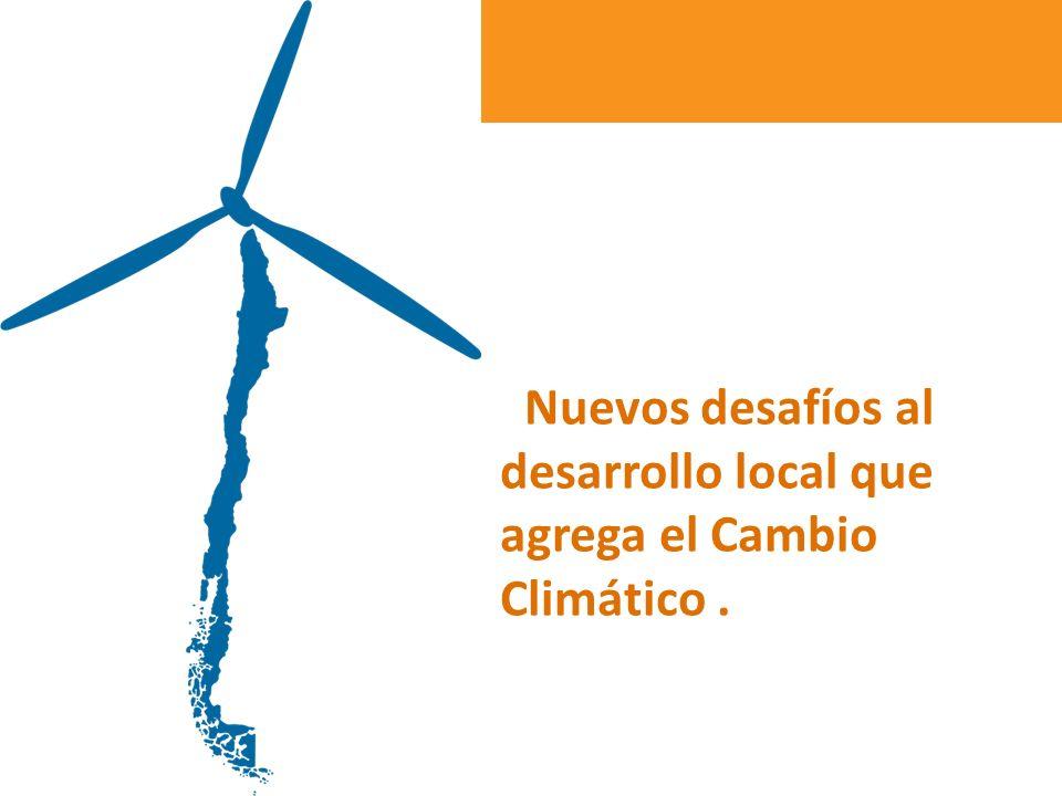 Nuevos desafíos al desarrollo local que agrega el Cambio Climático.