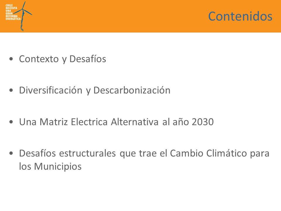 Contenidos Contexto y Desafíos Diversificación y Descarbonización Una Matriz Electrica Alternativa al año 2030 Desafíos estructurales que trae el Cambio Climático para los Municipios