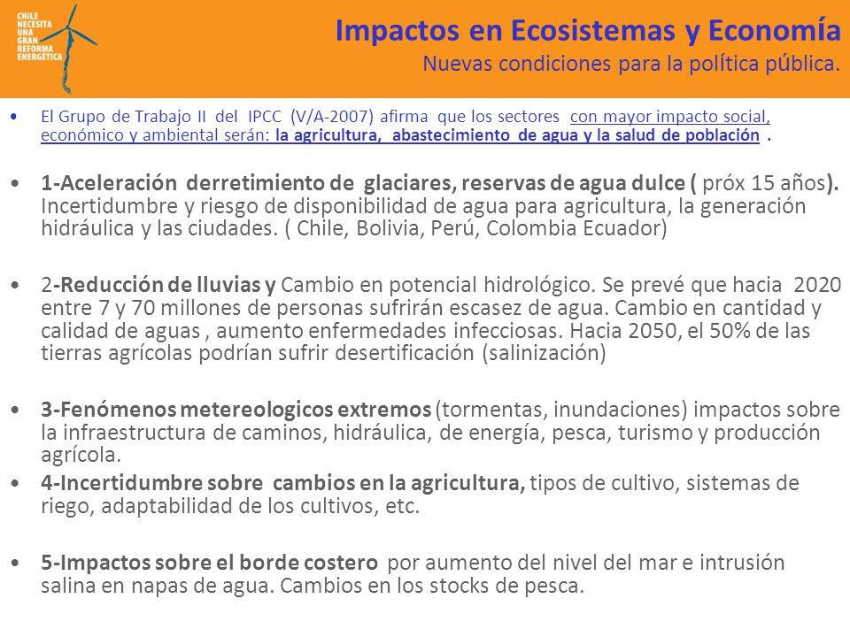 Impactos en Ecosistemas y Econom í a Nuevas condiciones para la pol í tica p ú blica. El Grupo de Trabajo II del IPCC (V/A-2007) afirma que los sector