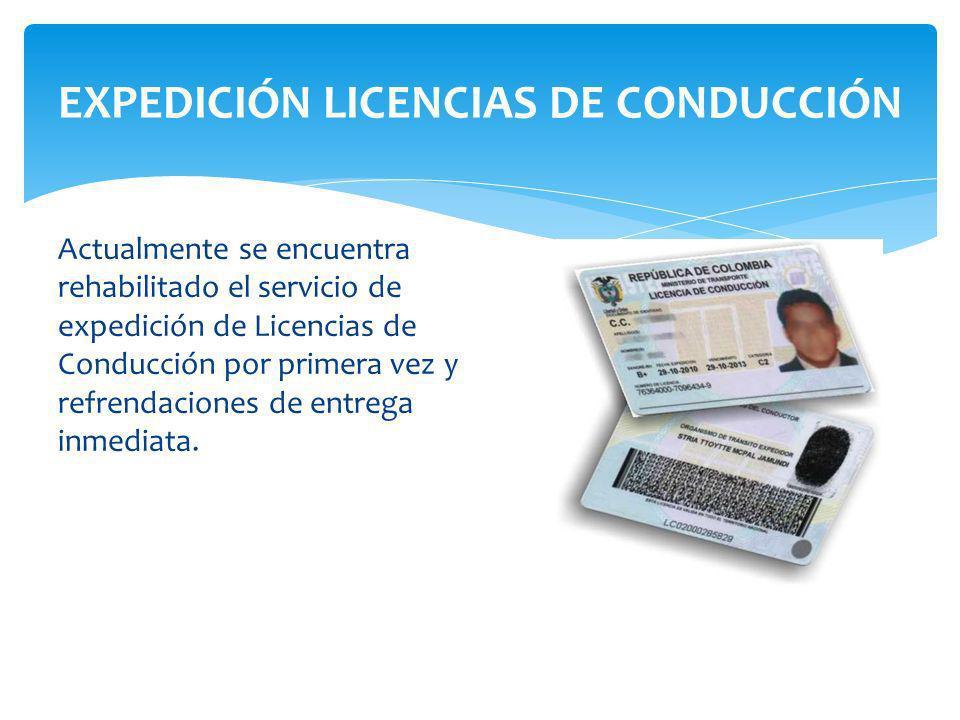 Actualmente se encuentra rehabilitado el servicio de expedición de Licencias de Conducción por primera vez y refrendaciones de entrega inmediata.