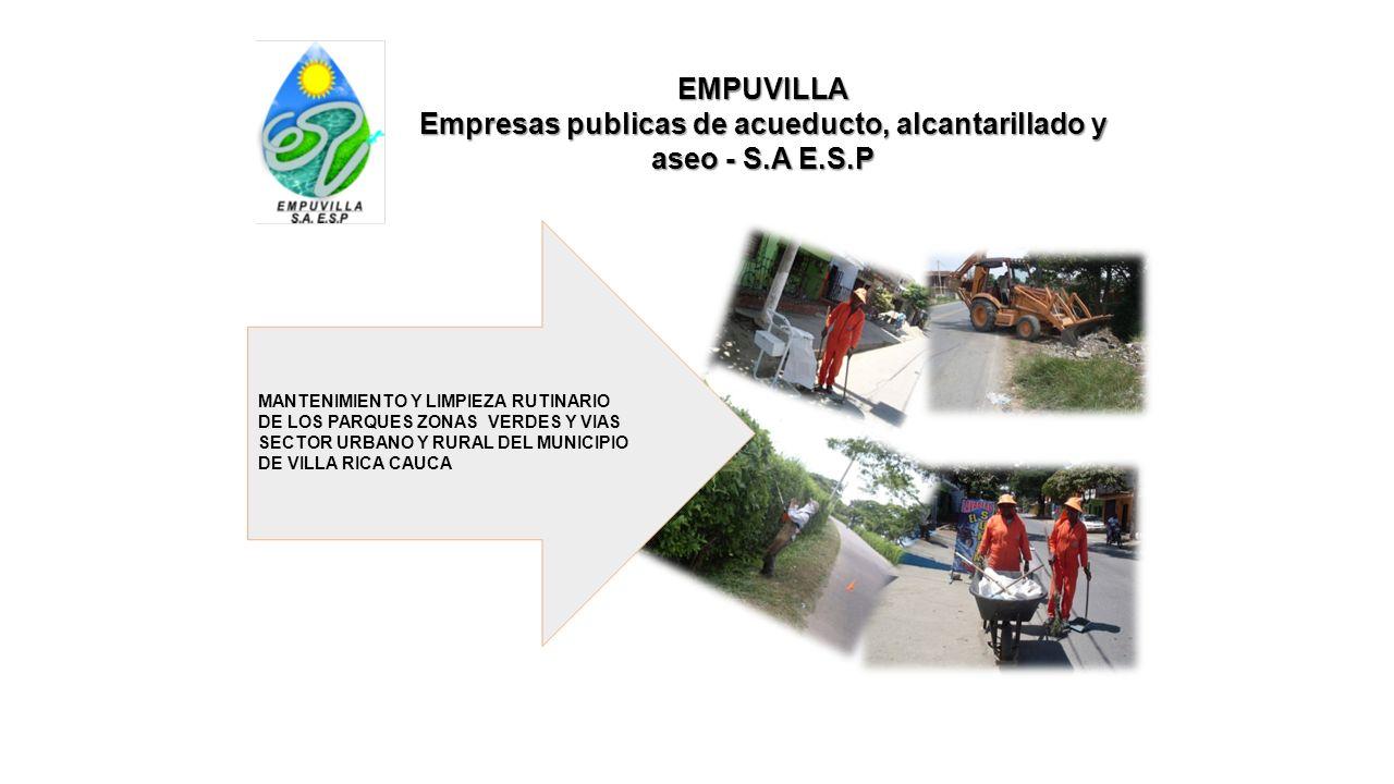 MANTENIMIENTO Y LIMPIEZA RUTINARIO DE LOS PARQUES ZONAS VERDES Y VIAS SECTOR URBANO Y RURAL DEL MUNICIPIO DE VILLA RICA CAUCA EMPUVILLA Empresas publi