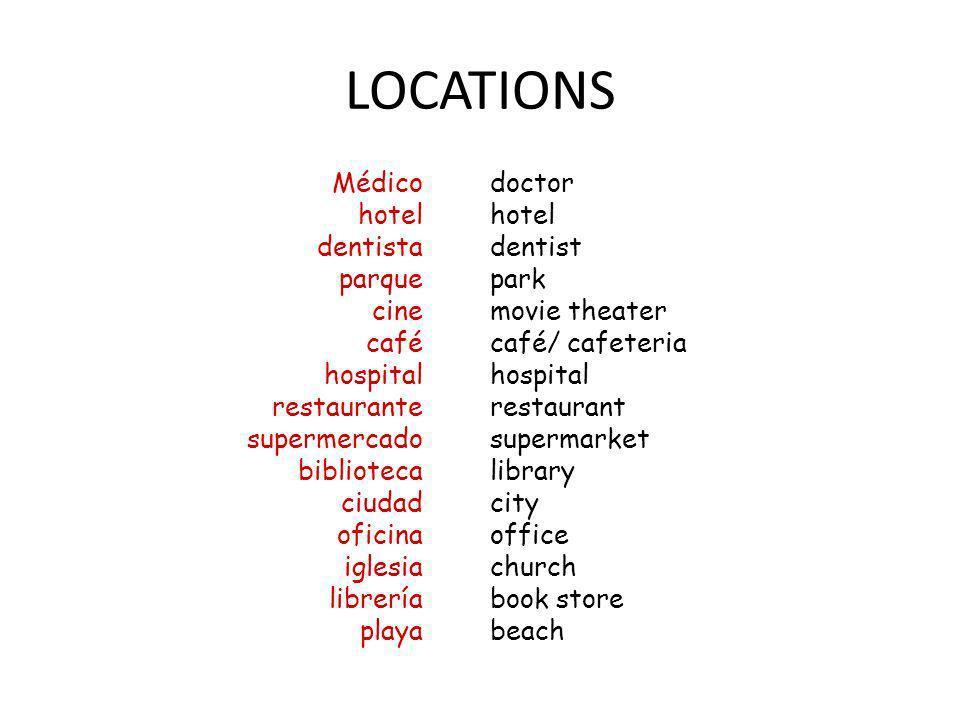 LOCATIONS Médico hotel dentista parque cine café hospital restaurante supermercado biblioteca ciudad oficina iglesia librería playa doctor hotel denti