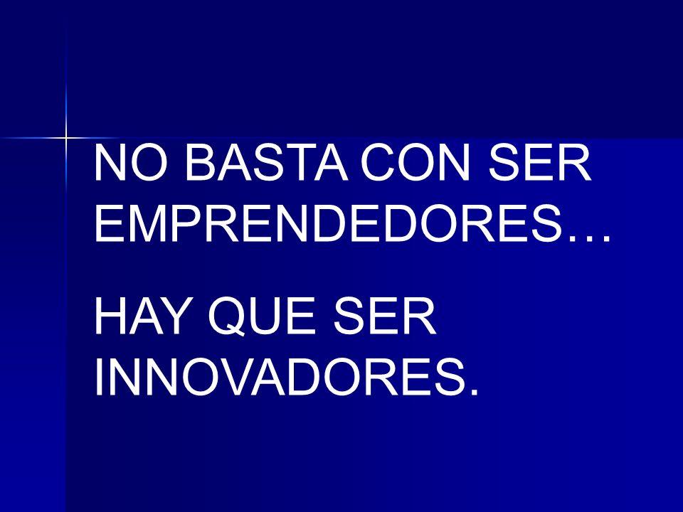 *Innovación - Creatividad Es decir: Nuevas ideas y conceptos para poder solucionar Tareas cada vez más urgentes y complejas