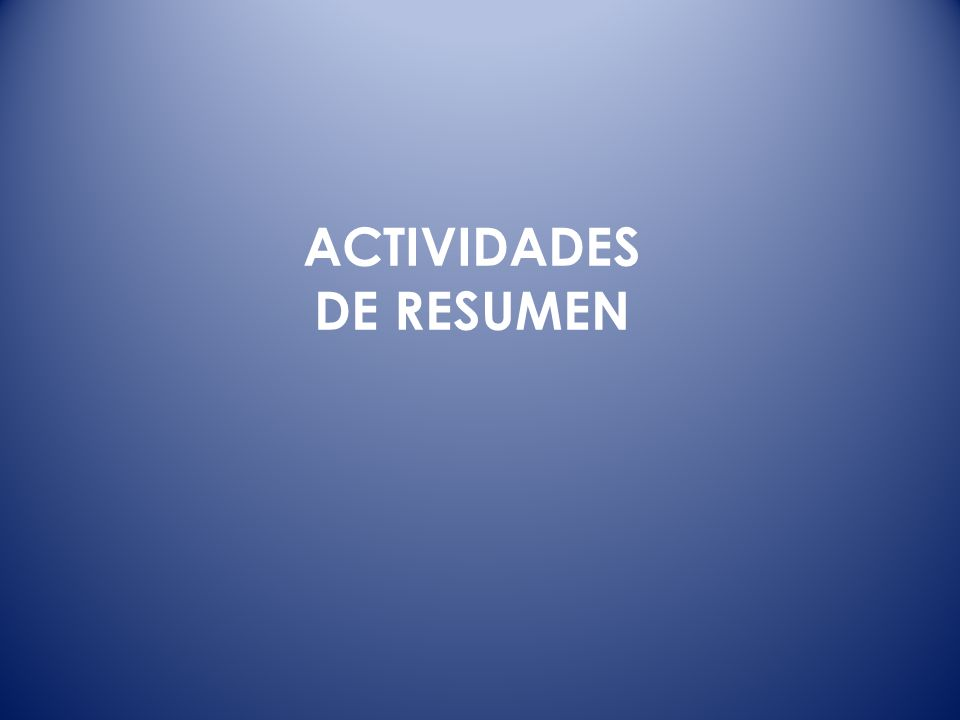 ACTIVIDADES DE RESUMEN