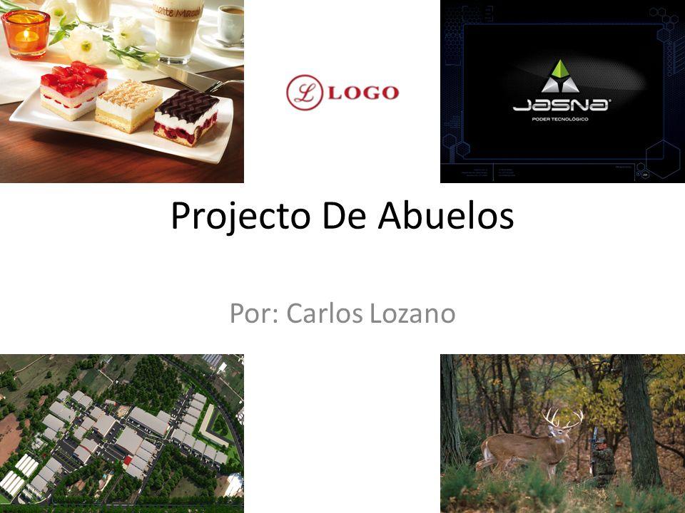 Projecto De Abuelos Por: Carlos Lozano
